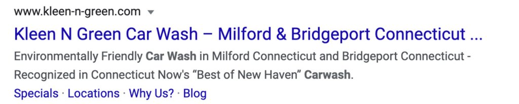 "Screenshot of Google search result with Kleen N Green Car Wash - Milford & Bridgeport Connecticut in blue as the heading. Subtext read Environmentally friendly car wash in Milford Connecticut and Bridgeport Connecticut - Recognized in Connecticut Now's ""Best of New Haven"" Carwash."